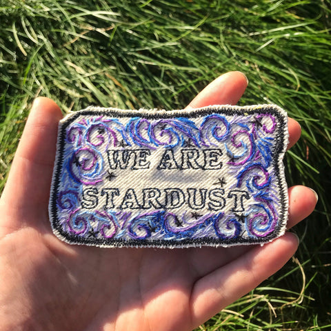 We Are Stardust - Handmade Embroidered Patch