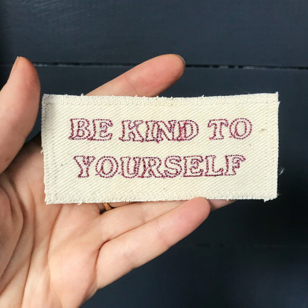 Be Kind. Handmade Embroidered Canvas Patch. One of a kind