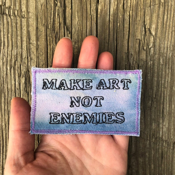 Make Art Not Enemies. Handmade Embroidered Canvas Patch