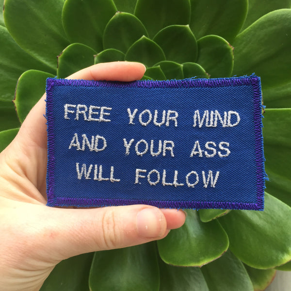 Free Your Mind. Handmade Embroidered Canvas Patch.