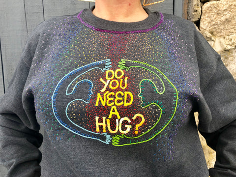 Do You Need A Hug? Hand Embroidered Crewneck Sweatshirt