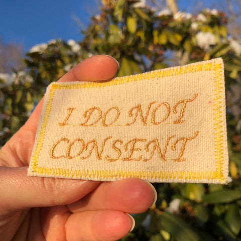 Consent. Handmade Embroidered Canvas Patch. One of a kind