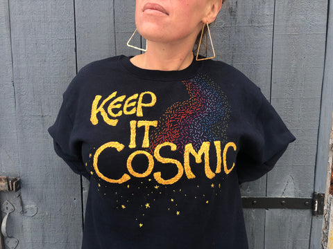 Keep it Cosmic. Hand Embroidered + Painted Crewneck Sweatshirt