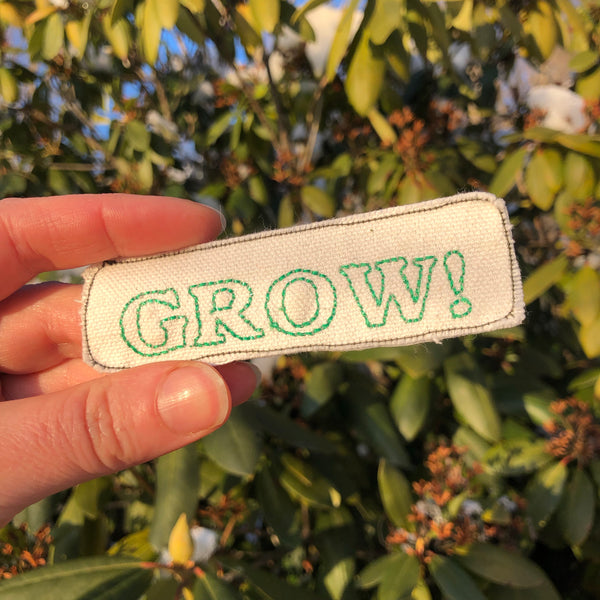 GROW!  - Embroidered Patch