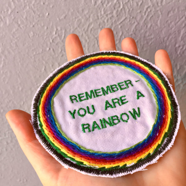 U R A Rainbow! Embroidered Patch