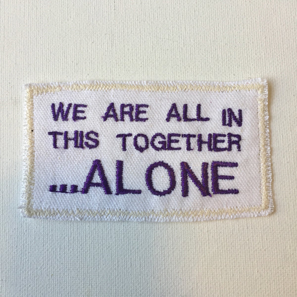Together, Alone. Handmade Embroidered Canvas Patch.