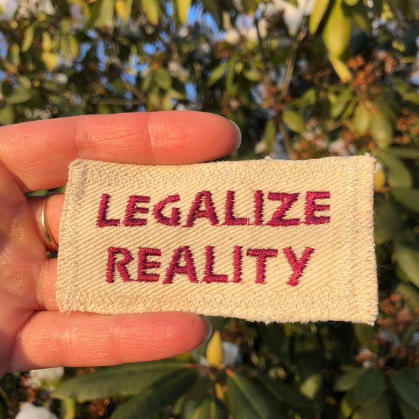 Legalize Reality - Embroidered Patch