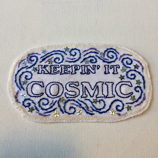 Keepin' it Cosmic Large Embroidered Patch. Cotton Canvas