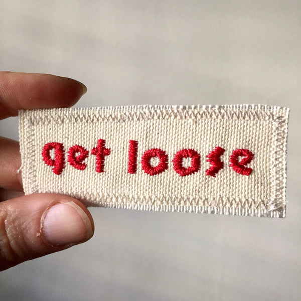 Get Loose. Canvas Patch