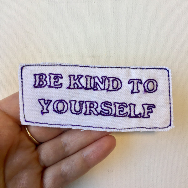 Be Kind 2 You! Handmade Embroidered Canvas Patch.