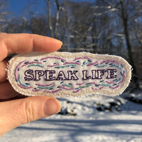 Speak Life! Embroidered Patch