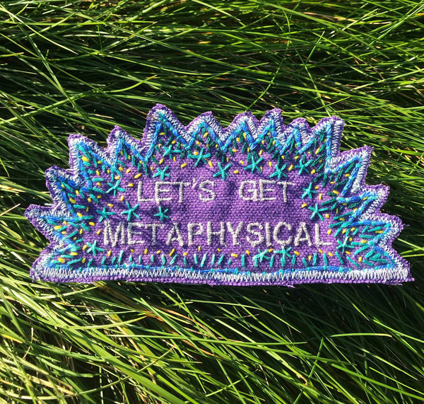 Let's Get Metaphysical - Handmade Embroidered Patch