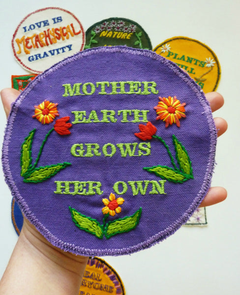 Mother Earth Grows Her Own. Embroidered Patch