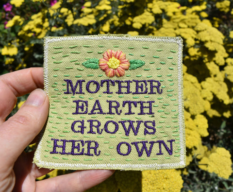 Mother Earth Grows Her Own. Handmade Embroidered Canvas Patch.