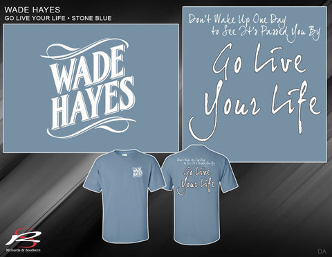 Wade Go Live Your Life Lyric T