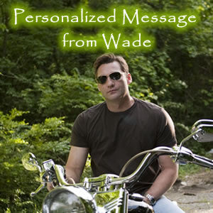 Special Personalized Message From Wade Hayes