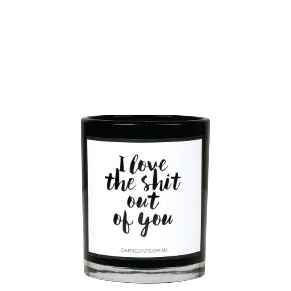 Damselfly: I Love the shit out of you - Luxe Gifts™  - 1