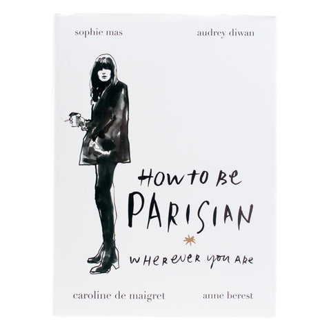 How to be a Parisian Wherever You Are - Luxe Gifts™  - 1