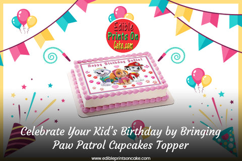 Celebrate Your Kid's Birthday by Bringing Paw Patrol Cupcakes Topper