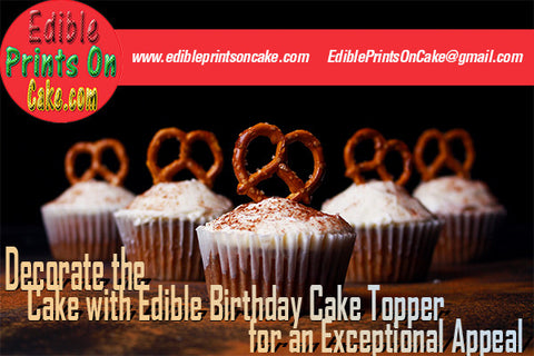 Decorate the Cake with Edible Birthday Cake Topper for an Exceptional Appeal