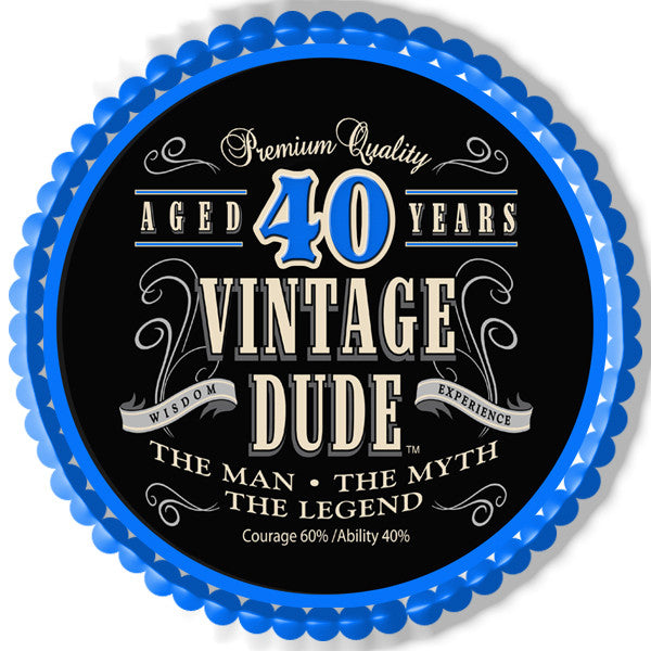 Vintage Dude 40th - Edible Cake Topper OR Cupcake Topper ...