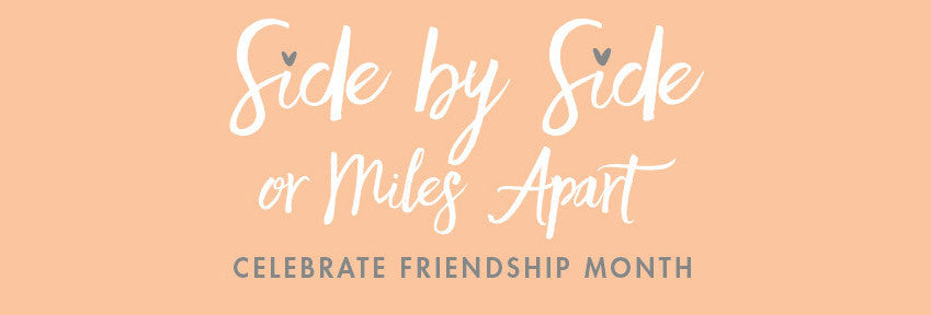 CELEBRATE FRIENDSHIP THIS JULY