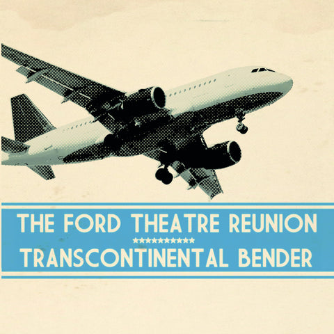 Ford Theater Reunion- Transcontinental Bender