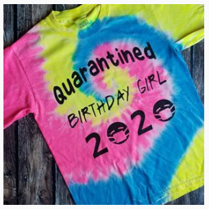 Quarantine Birthday Girl TShirt (Multiple colors)