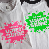 Be My Valen Slime Shirt