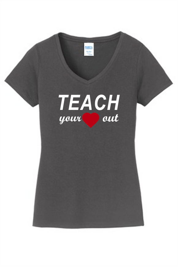 Teacher appreciation t-shirt Teach Your Heart Out