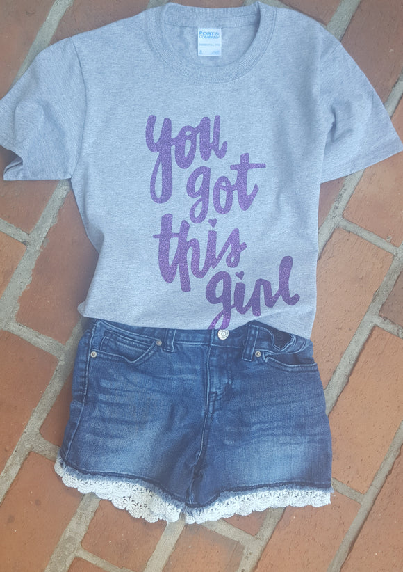 You Got this Girl t-shirt