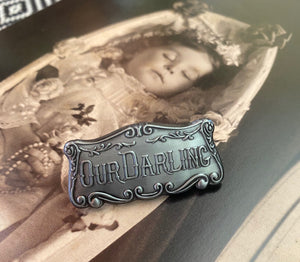 Our Darling Enamel Pin