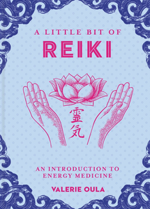 A Little Bit of Reiki: An Introduction to Energy Medicine