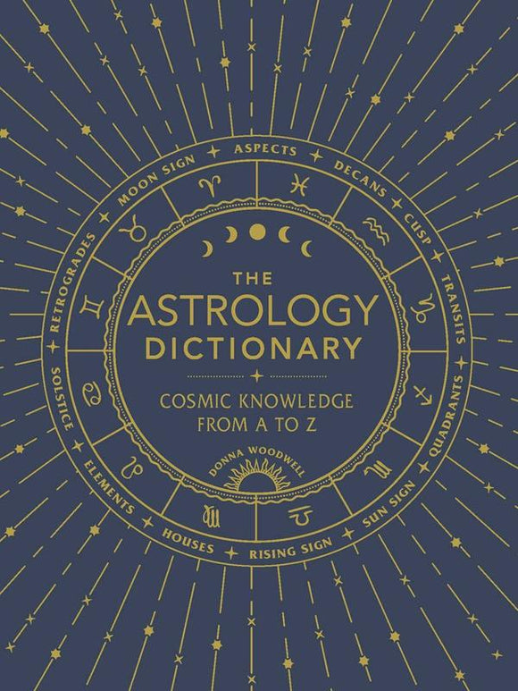 The Astrology Dictionary: Cosmic Knowledge from A to Z