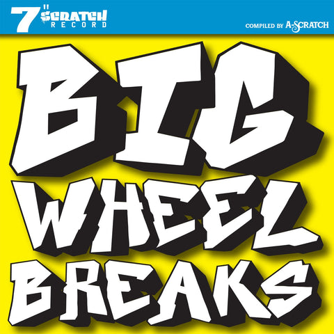 "A-Scratch - Big Wheel Breaks - 7"" Black Vinyl"