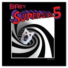 "Baby Superseal 5 (The Wax Wolf) 7"" Color Vinyl"