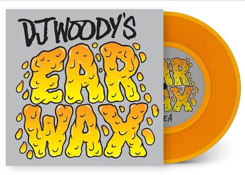 "DJ Woody - Ear Wax 7"" Orange Vinyl"