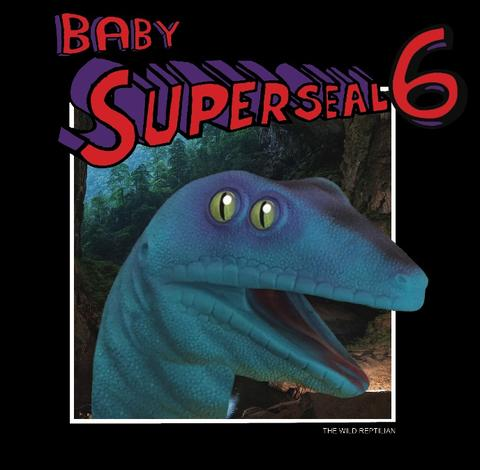 "Baby Superseal 6 (THE Wild Reptilian) 7"" Color Vinyl"