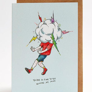 Blow my mind greeting card