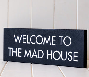 Mad house wall hanging block sign