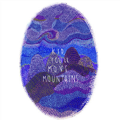 Kid you'll move mountains print