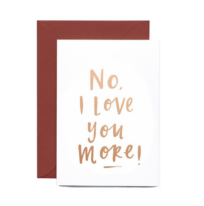 Love you more gold foil greeting card