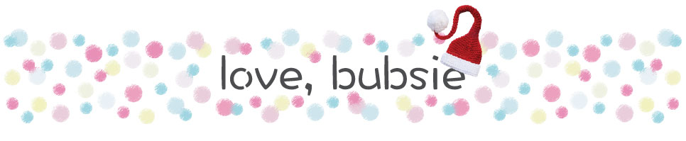 love, bubsie