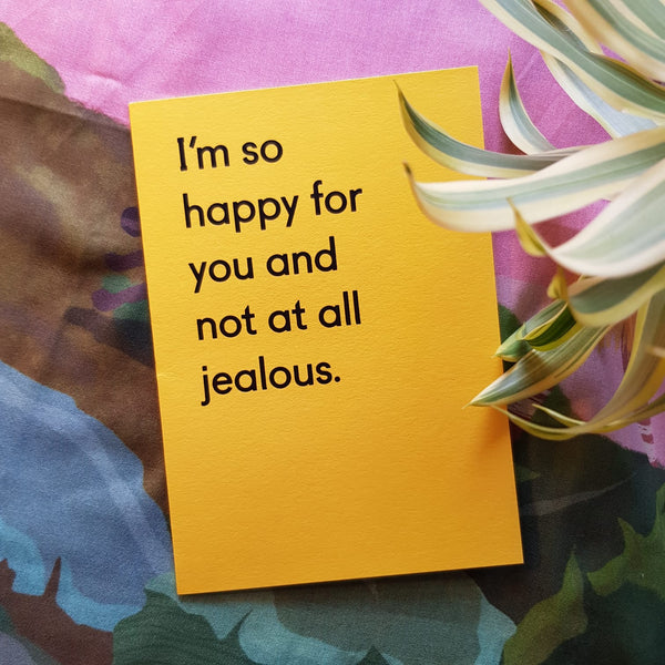 I'm so happy for you and not jealous at all.