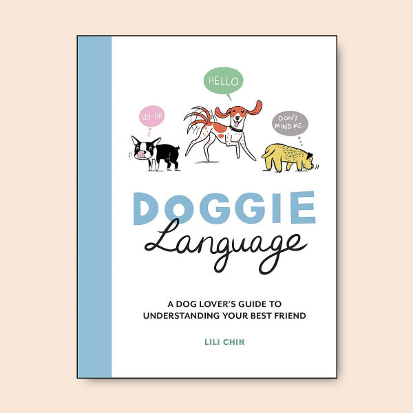Doggie Language : A Dog Lover's Guide to Understanding Your Best Friend