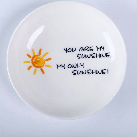 You are My Sunshine Saucer
