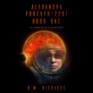 Audiobook (mp3) ~ Alexandra Forever 2291 — Book One: The Strange Matter of the Red Dwarf