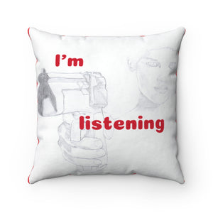 """I'm listening"" Square Pillow"
