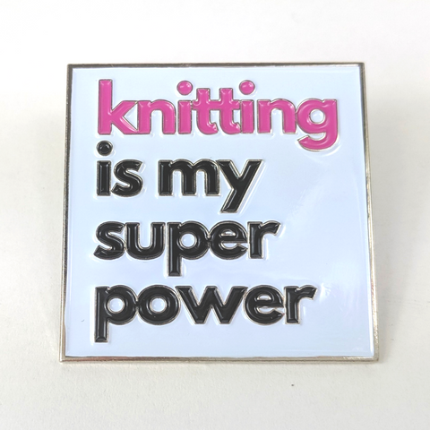Knitting is My Superpower Enamel Pin, ready to ship