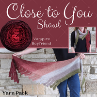 Close To You Shawl Yarn Pack, pattern not included, dyed to order